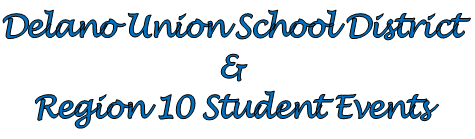 Delano Union School District & Region 10 Student Events